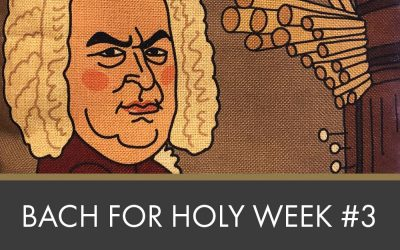Bach for Holy Week #3