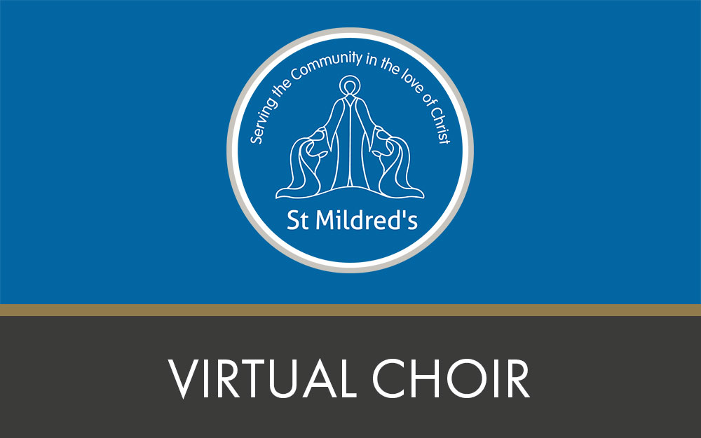 St Mildred's Virtual Choir – An Easter Sunday debut!